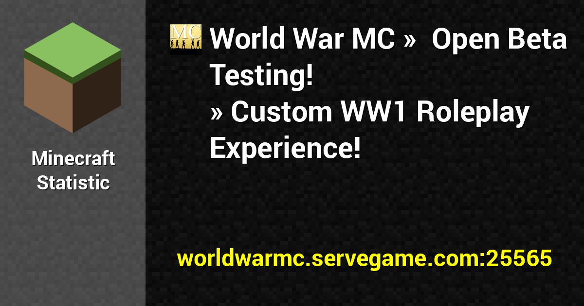 World War MC » Open Beta Testing! » Custom WW1 Roleplay Experience